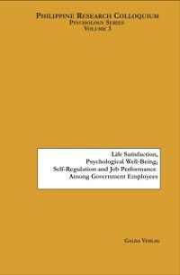 Life Satisfaction, Psychological Well-Being, Self-Regulation and Job Performance among Government Employees, Angelica Abaya, Janica Gibaga, Janilee Simacon, Jezreel Paja, Jovelyn Canete