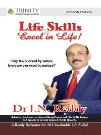 Life Skills to Excel in Life, J. N. Reddy