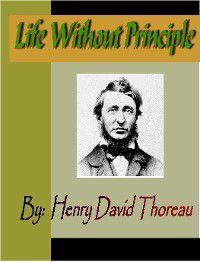 Life Without Principle, Henry David Thoreau
