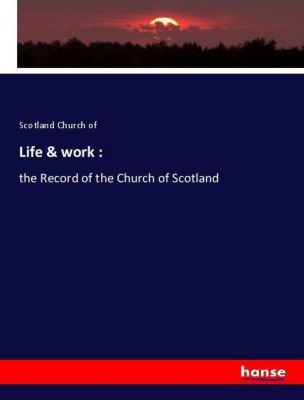 Life & work :, Scotland Church of