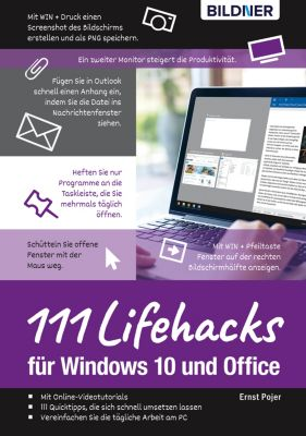 Lifehacks für Windows 10 und Office: 111 Profi-Tipps für Anwender, Ernst Pojer