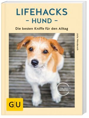 Lifehacks Hund - Julia Wenderoth |