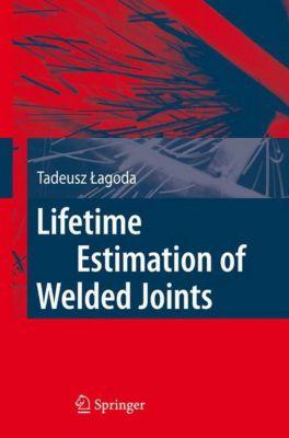 Lifetime Estimation of Welded Joints, Tadeusz Lagoda