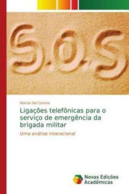 Ligações telefônicas para o serviço de emergência da brigada militar, Marcia Del Corona