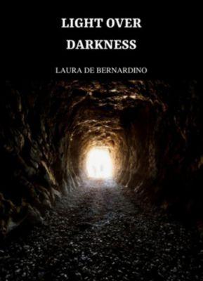 Light Over Darkness, Laura De Bernardino