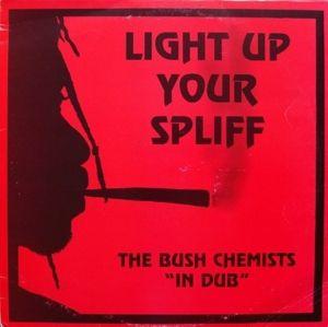 Light Up Your Spliff (Vinyl), The Bush Chemists