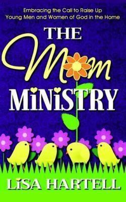 Light Works, Inc.: The Mom Ministry, Lisa M Hartell