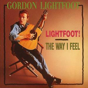 Lightfoot/The Way I Feel, Gordon Lightfoot