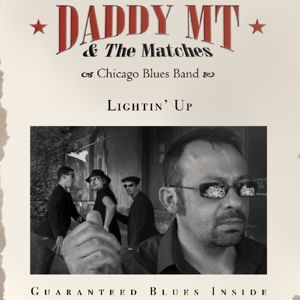 Lightin' Up, Daddy MT And The Matches