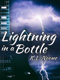 Lightning in a Bottle, K.L. Noone