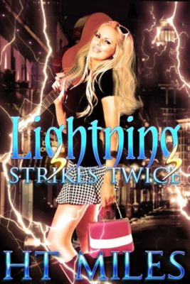 Lightning Strikes Twice, H.T. Miles