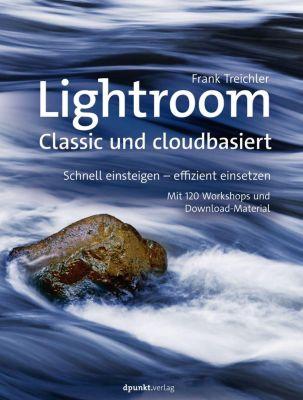Lightroom - Classic und cloudbasiert - Frank Treichler |