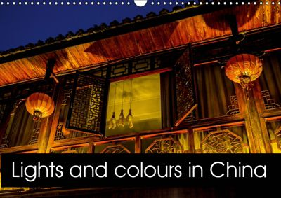 Lights and colours in China (Wall Calendar 2019 DIN A3 Landscape), N N