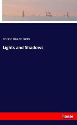 Lights and Shadows, Orlestus Clement Trisler
