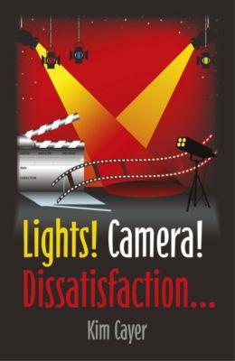 Lights! Camera! Dissatisfaction..., Kim Cayer