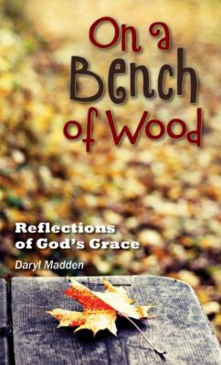 Liguori: On a Bench of Wood, Daryl Madden