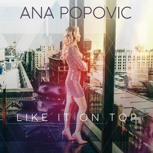 Like It On Top, Ana Popovic