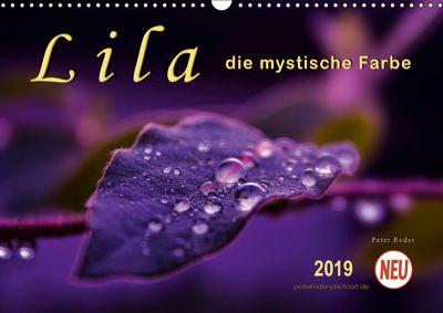 Lila - die mystische Farbe (Wandkalender 2019 DIN A3 quer), Peter Roder