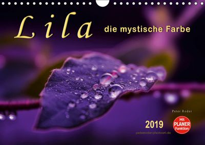 Lila - die mystische Farbe (Wandkalender 2019 DIN A4 quer), Peter Roder