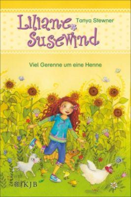 Liliane Susewind ab 6: Liliane Susewind – Viele Gerenne um eine Henne, Tanya Stewner