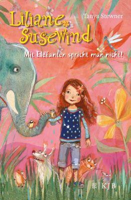 Liliane Susewind Band 1: Mit Elefanten spricht man nicht!, Tanya Stewner