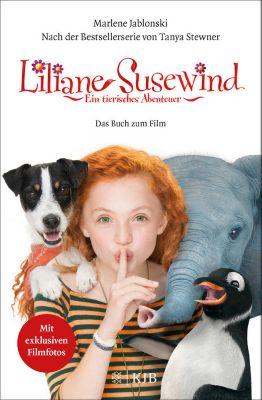 Liliane Susewind: Ein tierisches Abenteuer – Das Buch zum Film, Marlene Jablonski, Tanya Stewner