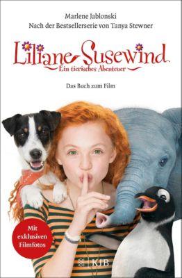 Liliane Susewind: Ein tierisches Abenteuer - Das Buch zum Film, Tanya Stewner, Marlene Jablonski