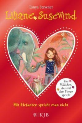 Liliane Susewind - Mit Elefanten spricht man nicht!, Tanya Stewner