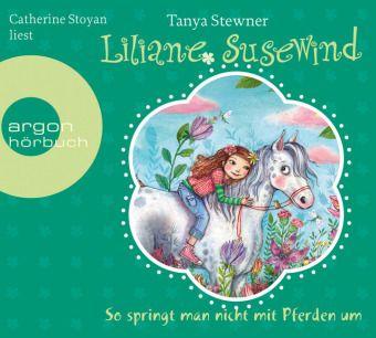 Liliane Susewind - So springt man nicht mit Pferden um, 2 Audio-CDs, Tanya Stewner