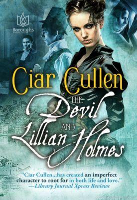 Lillian Holmes: The Devil & Lillian Holmes, Ciar Cullen