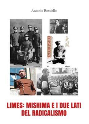 Limes: Mishima e i due lati del radicalismo, Antonio Rossiello