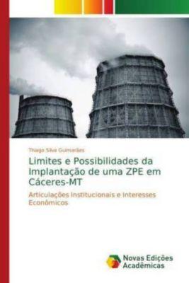 Limites e Possibilidades da Implantação de uma ZPE em Cáceres-MT, Thiago Silva Guimarães