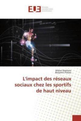 L'impact des réseaux sociaux chez les sportifs de haut niveau, Bilkher Diakhate, Benjamin Pineau