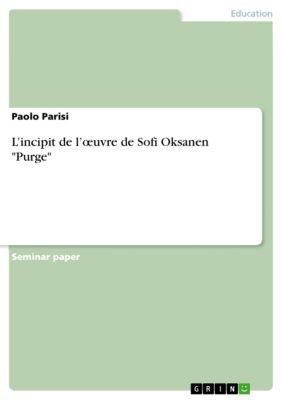 L'incipit de l'œuvre de Sofi Oksanen Purge, Paolo Parisi