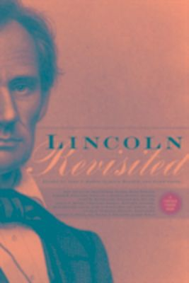 Lincoln Revisited, Harold Holzer, Dawn Vogel