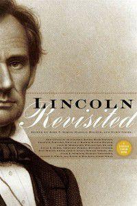 Lincoln Revisited, Harold Holzer, Dawn Vogel