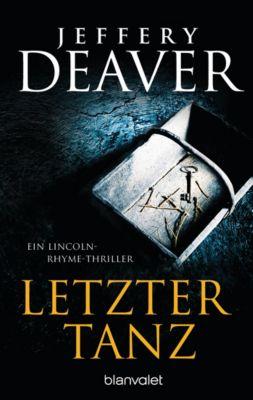 Lincoln-Rhyme-Thriller: Letzter Tanz, Jeffery Deaver