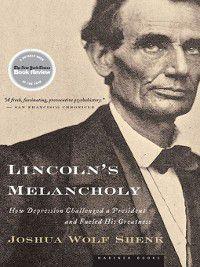 Lincoln's Melancholy, Joshua Wolf Shenk