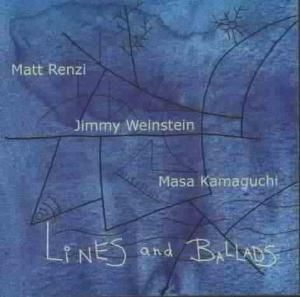 Lines And Ballads, Matt Renzi, Jimmy Weinstein, Masa Kamaguchi