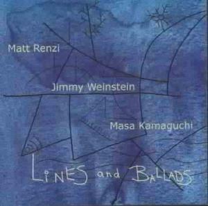 Lines And Ballads, Matt Renzi, Jimmy Weinstein, Masa Kamaguchi