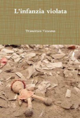 L'infanzia violata, Francesco Toscano