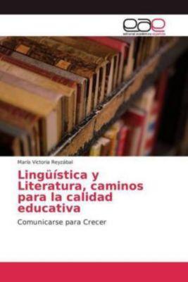 Lingüística y Literatura, caminos para la calidad educativa, María Victoria Reyzábal