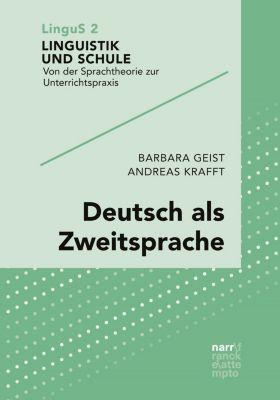 Linguistik und Schule: Deutsch als Zweitsprache, Andreas Krafft, Barbara Geist