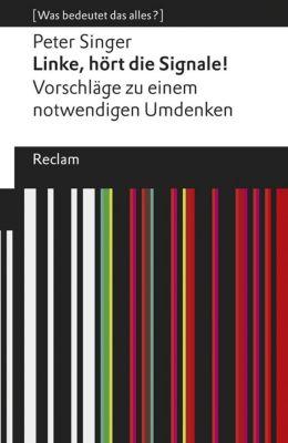 Linke, hört die Signale!, Peter Singer