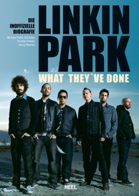 Linkin Park - What they've done, Michael Fuchs-Gamböck, Thorsten Schatz, Georg Rackow
