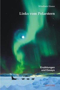 Links vom Polarstern - Wladimir Eisner  