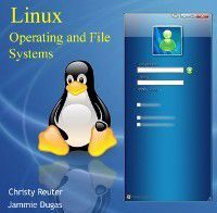 Linux Operating and File Systems, Christy Dugas, Jammie Reuter