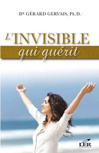 L'invisible qui guerit, Gerard Gervais