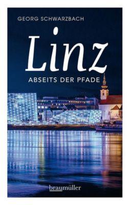 Linz abseits der Pfade - Georg Schwarzbach |