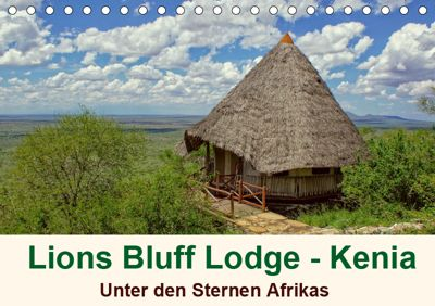Lions Bluff Lodge - Kenia. Unter den Sternen Afrikas (Tischkalender 2019 DIN A5 quer), Susan Michel / CH